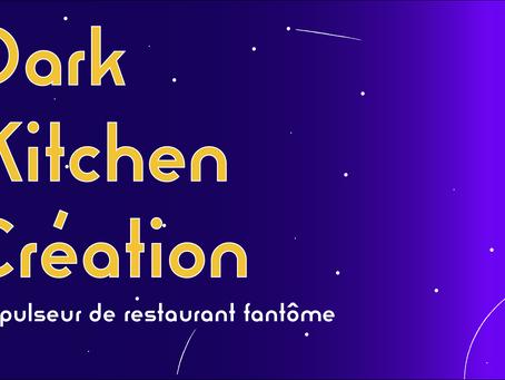 Lancement de Dark Kitchen Création