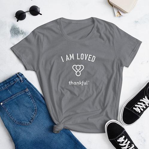 """""""I am Loved"""" Emblem Short Sleeve women's T-Shirt"""