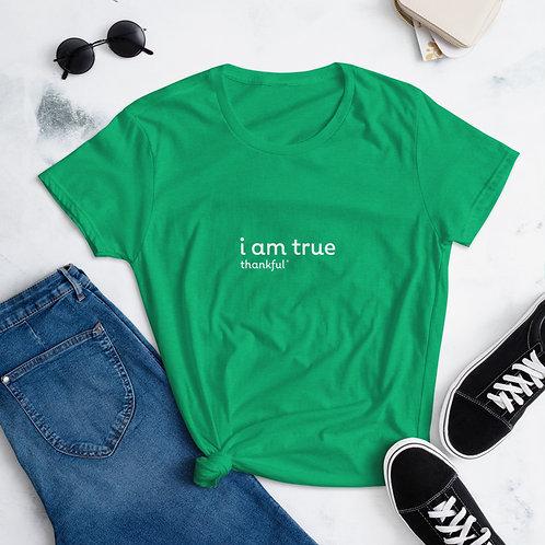 """""""I am True"""" Text Short Sleeve women's T-Shirt"""