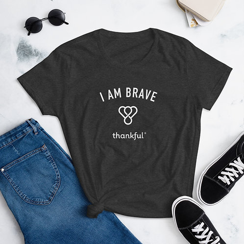 """I am Brave"" Emblem Short Sleeve women's T-Shirt"