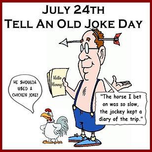 7-24 TELL AN OLD JOKE DAY.jpg