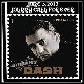 6-5-2013 JOHNNY CASH FOREVER.jpg