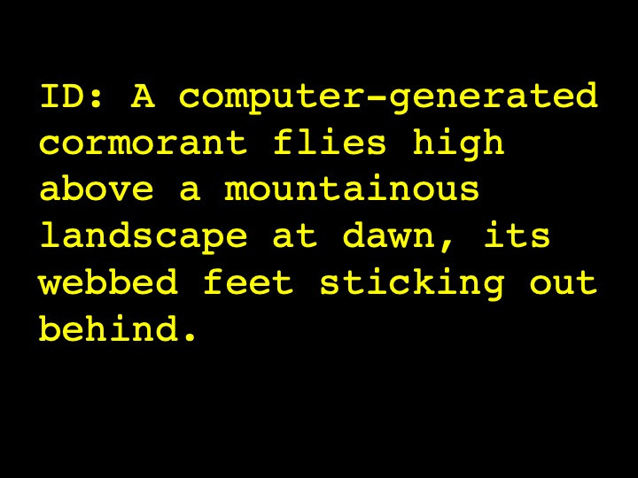 A computer-generated cormorant flies high above a mountainous landscape at dawn, its webbed feet sticking out behind.