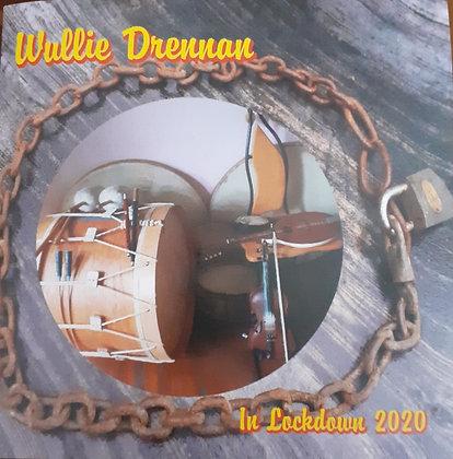 Wullie Drennan. In Lockdown 2020