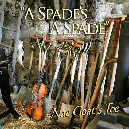 A Spades a Spade - Nae Goat's Toe
