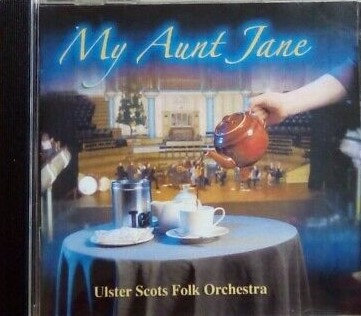 My Aunt Jane CD - Ulster-Scots Folk Orchestra UK Buyers