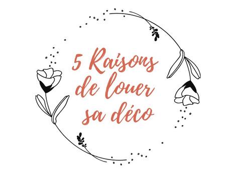 5 raisons de louer votre décoration