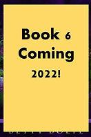 Book 6 Coming.jpg