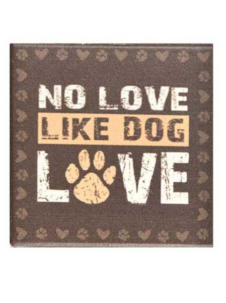 Dogs Speak Coaster-No Love Like