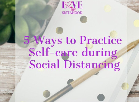 5 Ways to Practice Self-care during Social-Distancing