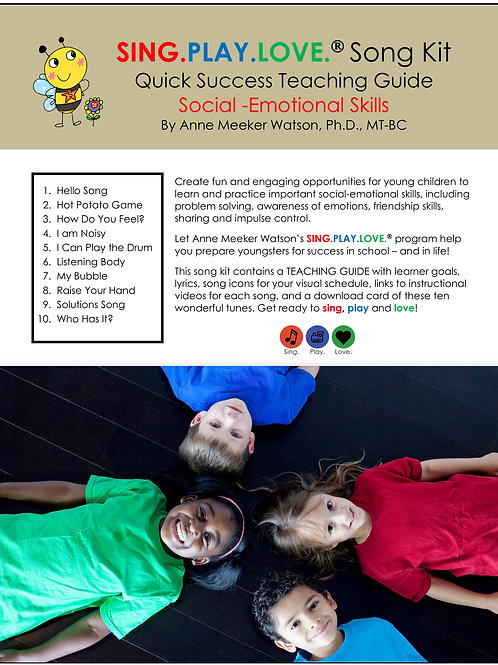 SOCIAL-EMOTIONAL SONG KIT: 10 songs, instructional videos and teaching guide