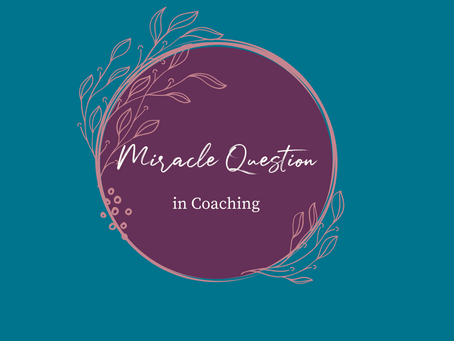 Using The Miracle Question in Coaching & Supervision
