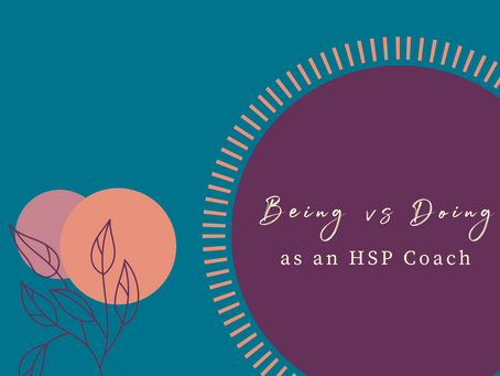 Being vs Doing as an HSP coach