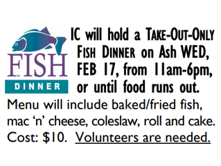 Feb. 17 - IC Take-out Fish Dinner (Ash Wednesday)
