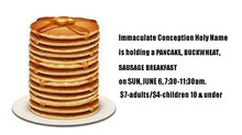 June 6 - IC Holy Name Pancake Breakfast