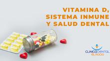 Vitamina D, sistema inmune y salud dental.
