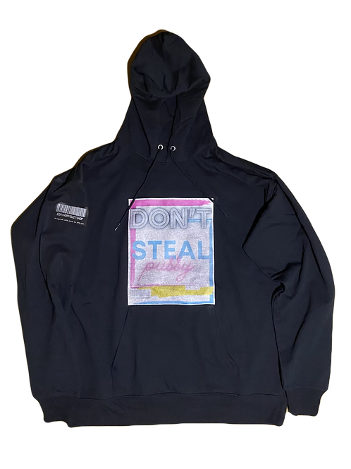 """Don't Steal"" Hoodie"