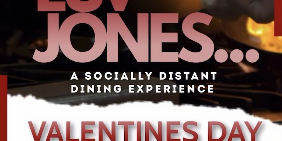 Luv Jones...A Socially Distant Valentine's Experience