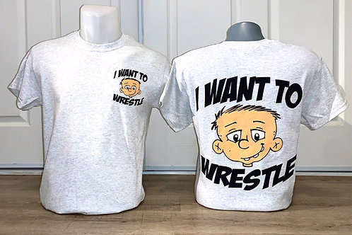 I Want To Wrestle T-Shirt