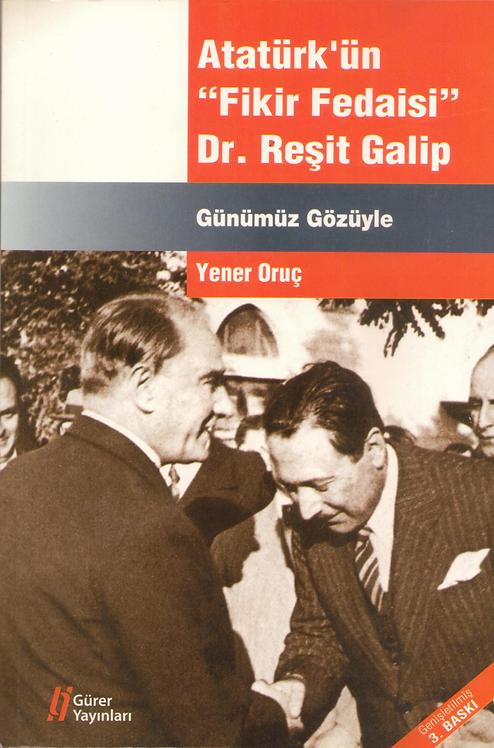 Atatürk'ün Fikir Fedaisi: Dr. Reşit Galip
