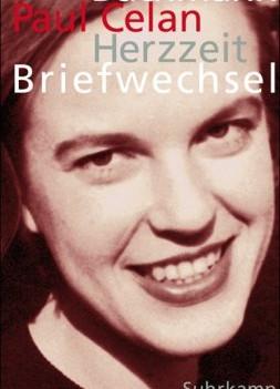 'Herzzeit', Briefwechsel Ingeborg Bachmann - Paul Celan