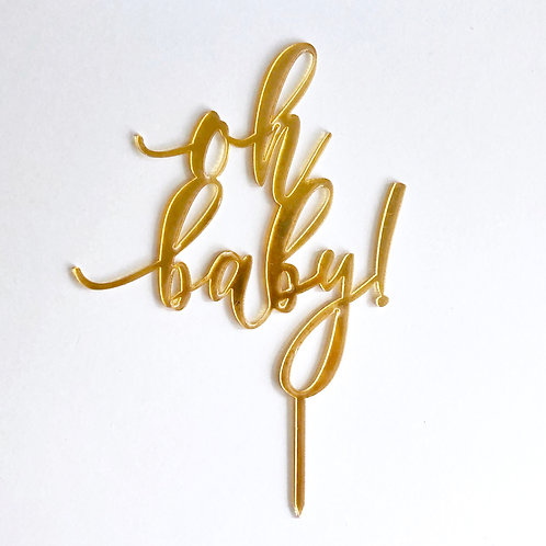 "Gold ""oh baby"" Acrylic Topper"