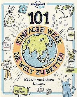 Kinderbuch: 101 Einfache Wege die Welt zu retten