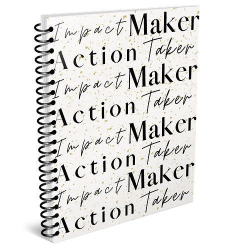 Impact Maker/Action Taker Journal