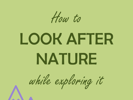 How to look after nature while exploring it