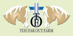 TOO FAR OUT FARM LLC