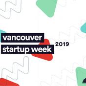 Vancouver Startup Week 2019