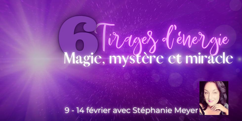 6 jours de Tirages d'énergie - Magie, mystère et miracle