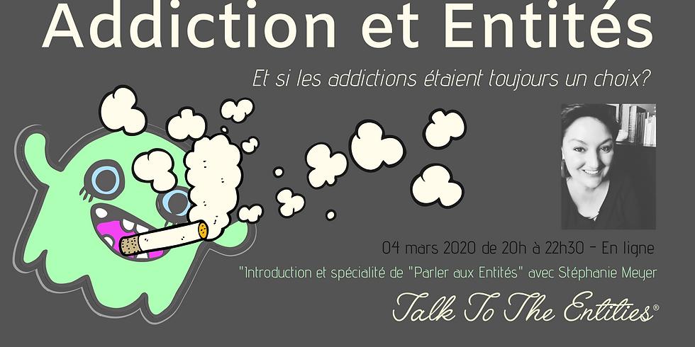 Addiction et Entités - Une introduction et spécialité de TTTE® - Parlez Aux Entités®