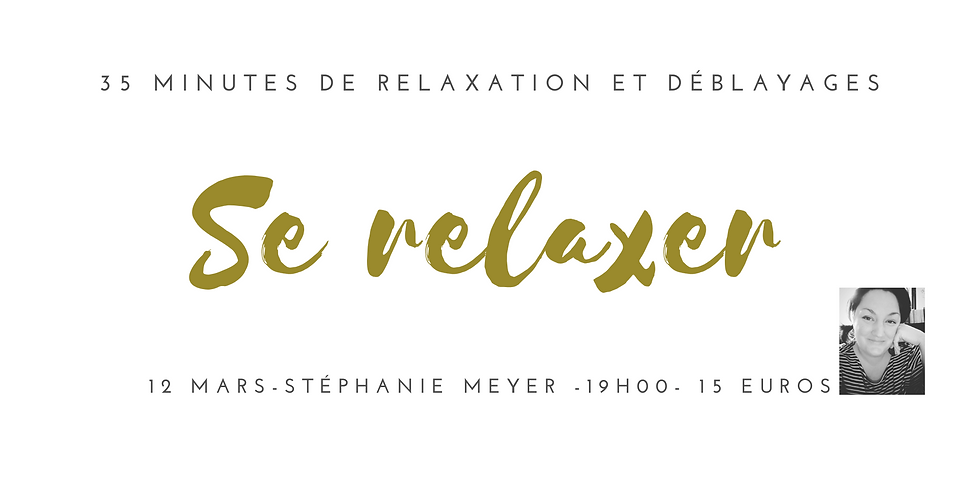 Se relaxer  - Déblayages et Relaxation