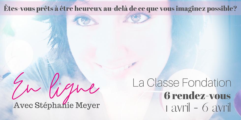 Fondation en ligne avec Stéphanie Meyer / 6 Rendez-vous