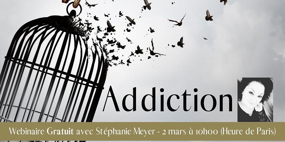Addiction - Webinaire gratuit!