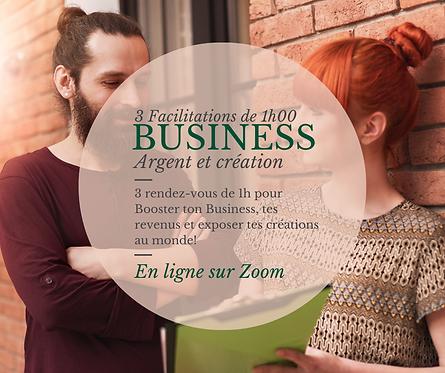 Business, argent et création - Facilitation en 3 rendez-vous!