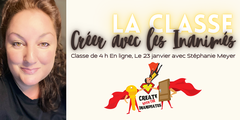 Créer avec les inanimés - Create With the Inanimates