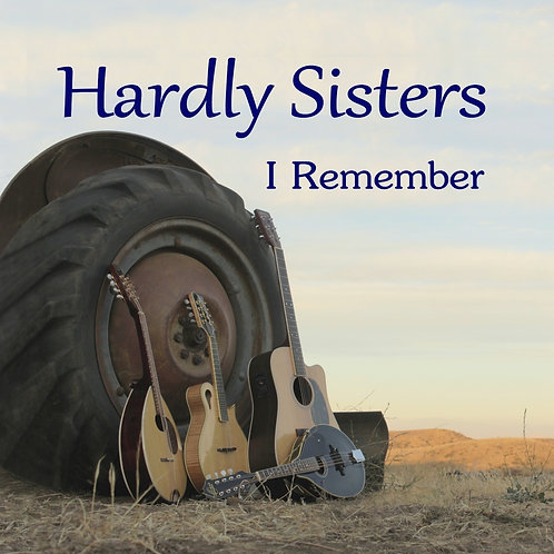 Hardly Sisters - I Remember