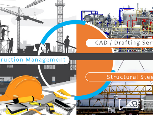 Why Construction Management, CAD & Structural Steel Services at Mikab?