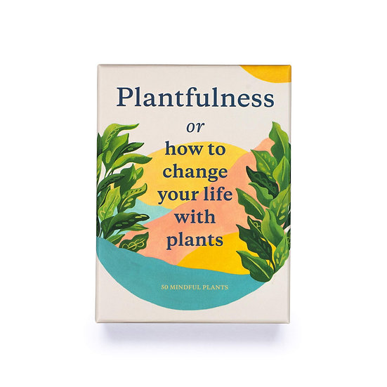 Plantfulness : How to Change Your Life with Plants