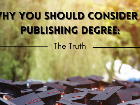 Why You Should Consider A Publishing Degree: The Truth