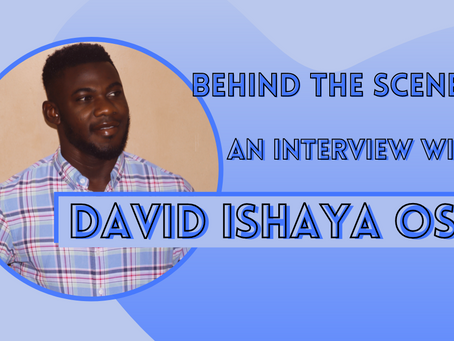 Behind the Scenes: An Interview with David Ishaya Osu