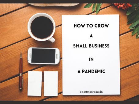 How To Grow A Small Business In A Pandemic