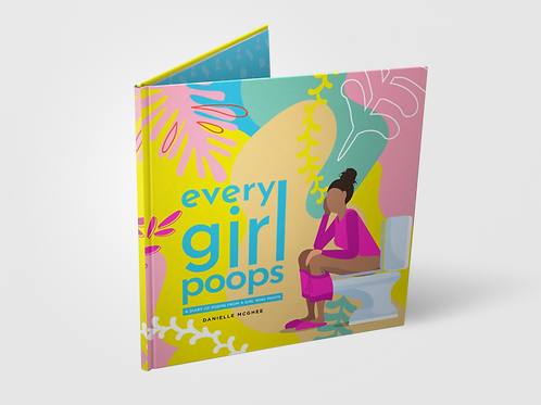 Every Girl Poops: A Diary From A Girl Who Poops E-Book
