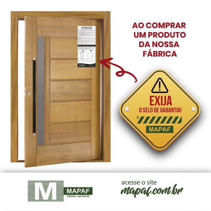 Ao comprar um produto da nossa fábrica, exija o selo de garantia MAPAF!
