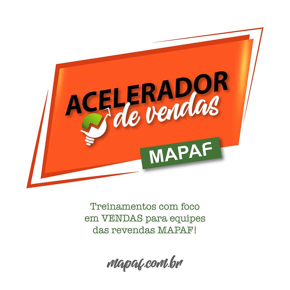 Programa de treinamentos Acelerador de Vendas MAPAF.