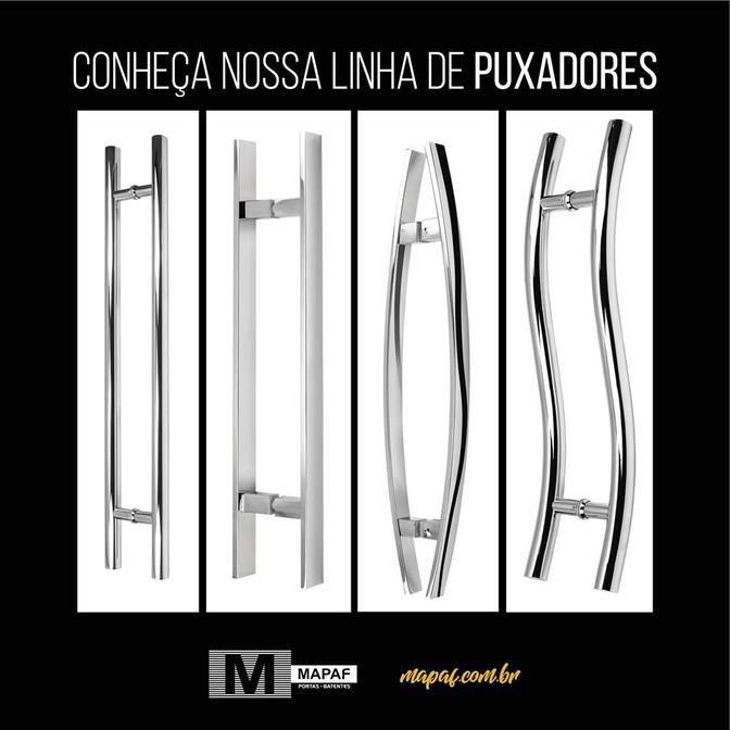 CONHEÇA A LINHA DE PUXADORES MAPAF!