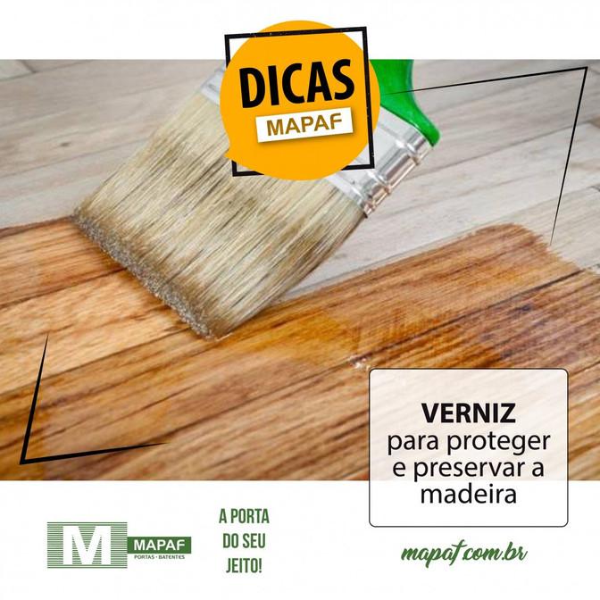 Use VERNIZ para proteger e preservar a madeira.