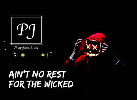 Not Your Average Cover Song: Ain't No Rest For The Wicked by Philip James